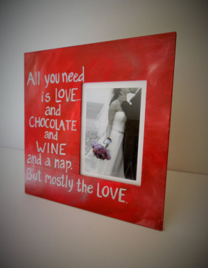 Photo frame with quote. Love, Chocolate and Wine Picture Frame ...