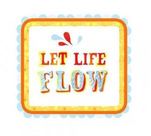Let it flow.