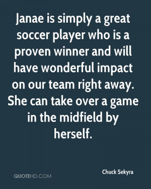 Janae is simply a great soccer player who is a proven winner and will ...