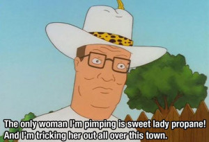 ... with Queen of the hill quotes. Take a look. It will be interesting