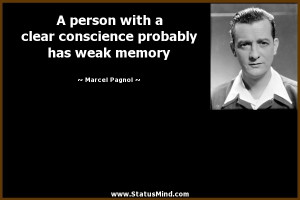 ... probably has weak memory - Marcel Pagnol Quotes - StatusMind.com