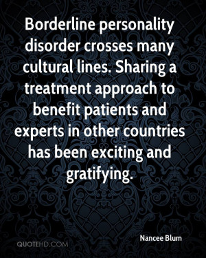Borderline personality disorder crosses many cultural lines. Sharing a ...