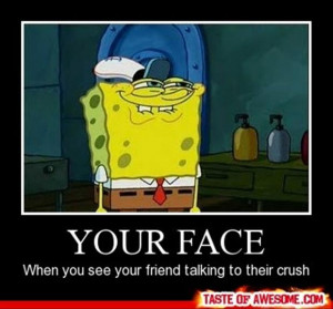 your face when you see your friend, funny quotes