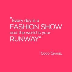Fashion Show Quotes Everyday Fashion Show World