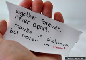 quotes-together-forever-never-apart-maybe-in-distance-but-never-in ...