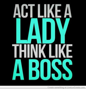 cute, girls, like a boss, love, pretty, quote, quotes