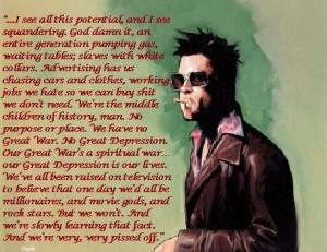Tyler Durden and excerpt of his philosophy.