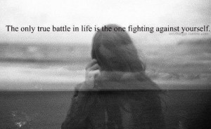 Inspiring quotes, sayings, true battle, life