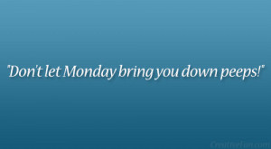 27 Compelling Happy Monday Quotes