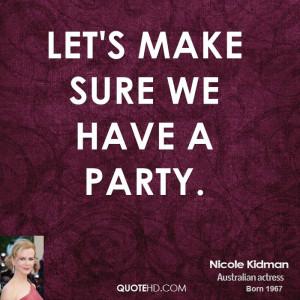 Let's make sure we have a party.