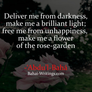 ... of the rose-garden -'Abdu'l-Baha (Baha'i Prayers, page 29