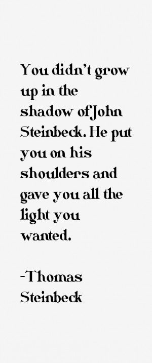 View All Thomas Steinbeck Quotes