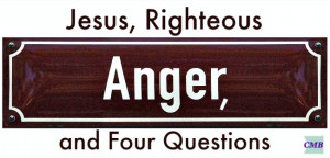 Jesus-and-Righteous-Anger-650x312.jpg