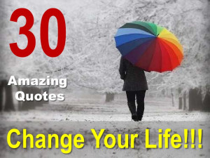 30 Amazing Quotes That Change Your Life!!!