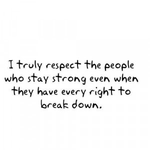 break down, message, pain, quote, respect, strong, text, words