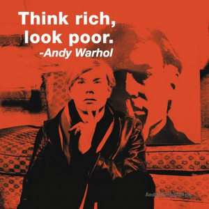 ... http://www.popartgallery.com/andy-warhol-quotes-think-rich-in-color