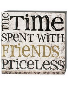 Time With Friends Wall Box Sign~Time Spent With Friends Quotes ...
