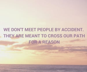 believe god put people in your life for a reason