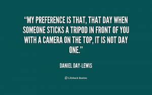 quote-Daniel-Day-Lewis-my-preference-is-that-that-day-when-233159.png