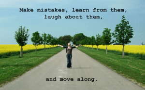 ... Quotes-Quote-Make-mistakes-learn-from-them-laugh-about-them-and-move