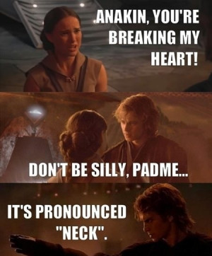 Anakin... You're Breaking My Heart...