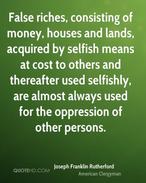 Joseph Franklin Rutherford Money Quotes
