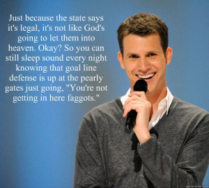 ... state says its legal its not like gods - Daniel Tosh on Gay Marriage