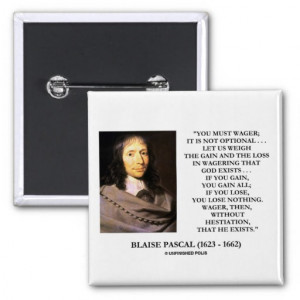 Blaise Pascal Gain Loss Wagering God Exists Quote Pinback Buttons