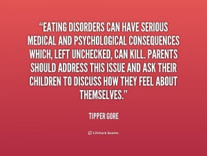 quote-Tipper-Gore-eating-disorders-can-have-serious-medical-and-181453 ...