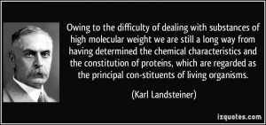 More Karl Landsteiner Quotes