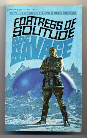 FORTRESS OF SOLITUDE: A Doc Savage Adventure.