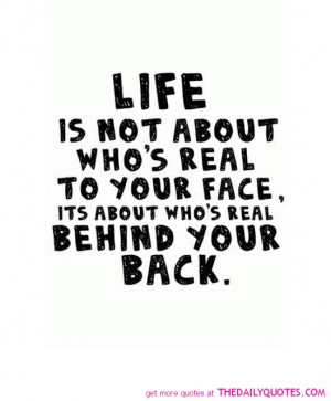 life-is-not-about-whos-real-to-your-face-quotes-sayings-pictures.jpg
