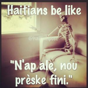 haitians-be-like-preske-fini