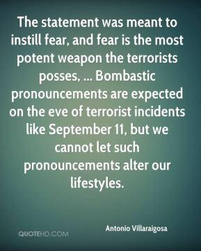 Antonio Villaraigosa - The statement was meant to instill fear, and ...