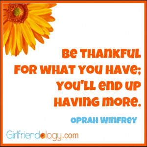 be thankful for what you have you ll end up having more oprah winfrey