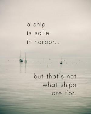 Ship is Safe in Harbor - Fine Art 8x10