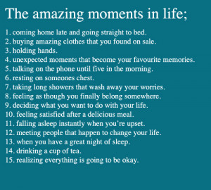 The amazing moments in life : Life Hack Quote