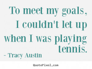 ... tennis tracy austin more inspirational quotes love quotes friendship