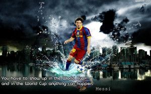 Home » Quotes » Lionel Messi - World Cup Motivational Quotes ...