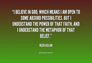 quote-Reza-Aslan-i-believe-in-god-which-means-i-253106.png