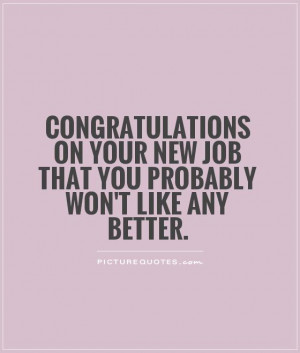 Congratulations New Job Quotes Funny Congratulations on your new