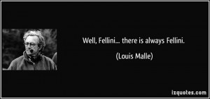 More Louis Malle Quotes