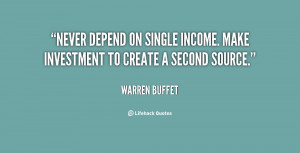 ... depend on single income. Make investment to create a second source