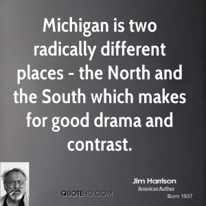 Michigan is two radically different places - the North and the South ...