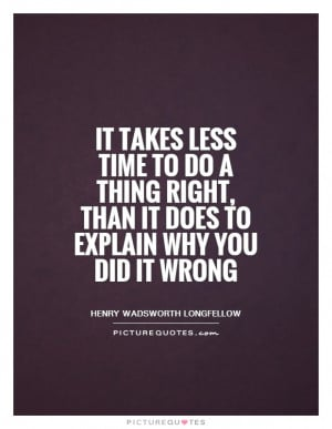 Doing The Right Thing Quotes Henry Wadsworth Longfellow Quotes