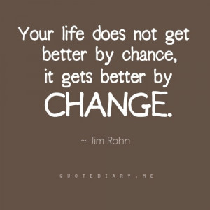 quotes about change in life is good