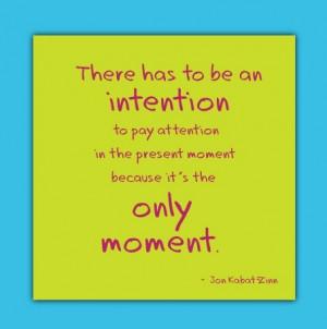 Mindfulness quote by Jon Kabat-Zinn.