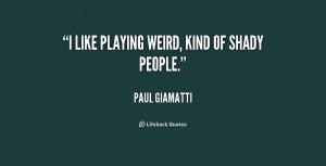 File Name : quote-Paul-Giamatti-i-like-playing-weird-kind-of-shady ...
