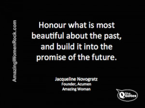 SheQuotes Jacqueline Novogratz on honouring the past #Quote #history ...