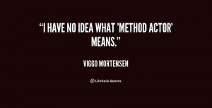 Viggo Mortensen Quotes